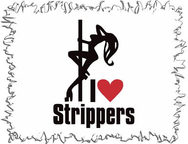 I Love Strippers Funny T-Shirt