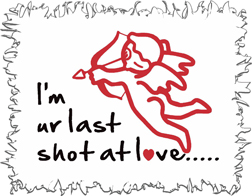 Last Shot At Love Funny T-Shirt