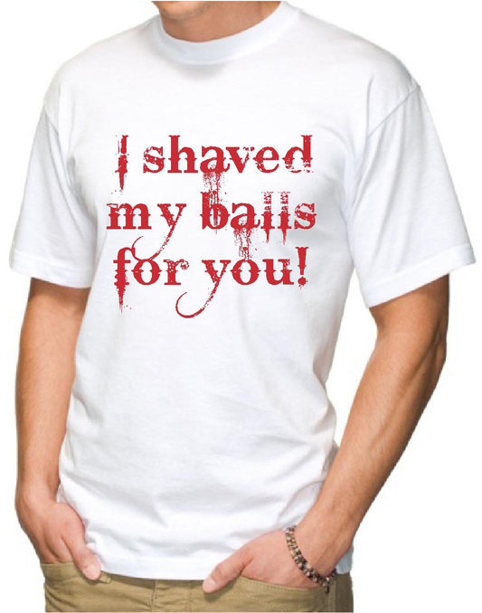 I Shaved My Balls Funny T-Shirt